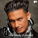 The Pauly D Project: PD Was Here